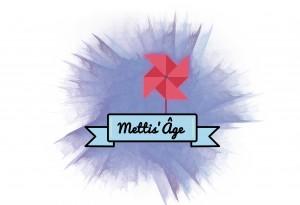 Mettis'Age